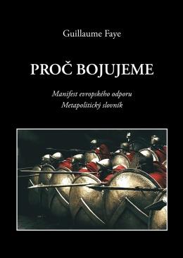 Guillaume Faye: Proc bojujeme