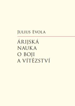 Julius Evola: Árijská nauka o boji a vítězství
